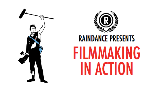 Image from Raindance Presents: Filmmaking in Action